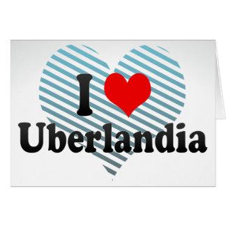 Eu amo Uberlandia Brasil Cartoes
