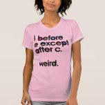 Eu antes de E excetuo após C. Estranho. Camisetas