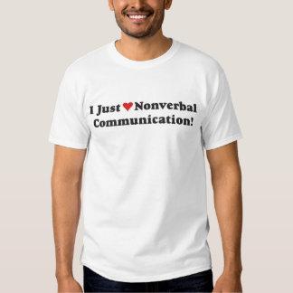 Eu apenas amo uma comunicação não verbal! t-shirts