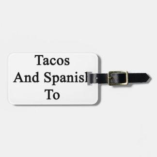 Eu apenas preciso o Tacos e o espanhol de estar Etiqueta De Mala
