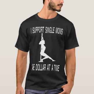 Eu apoio mães solteiras $1 de cada vez camiseta