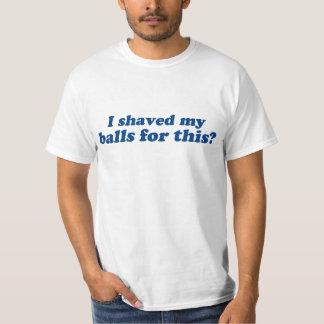 Eu barbeei minhas bolas para este? t-shirts
