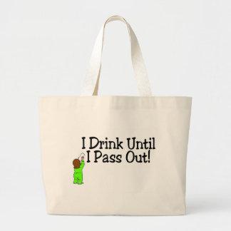 Eu bebo até que eu passe para fora! sacola tote jumbo