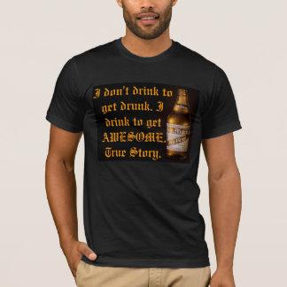 Eu bebo para obter a camisa impressionante