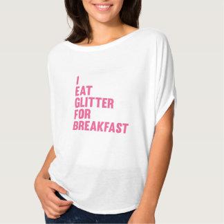 Eu como o brilho para o pequeno almoço t-shirt