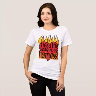 Eu conduzo a liga no hotness! camiseta