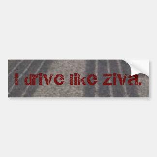 Eu conduzo como Ziva. Adesivo Para Carro