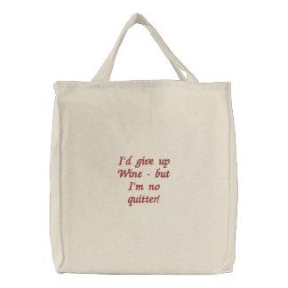 Eu daria acima o vinho mas eu não sou nenhum quitt bolsa tote bordada