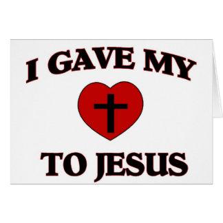Eu dei o meu (coração) a Jesus Cartão Comemorativo