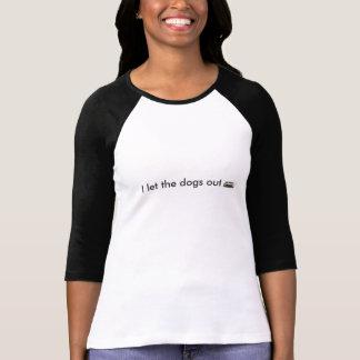 Eu deixei a camisa dos cães para fora T