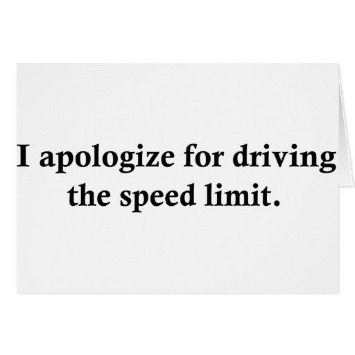 Eu desculpo-me conduzindo o limite de velocidade cartoes