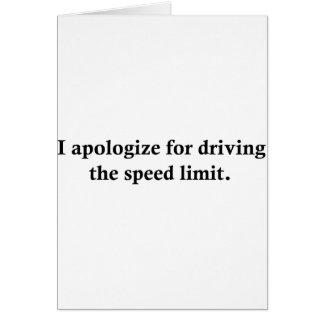 Eu desculpo-me conduzindo o limite de velocidade cartão comemorativo