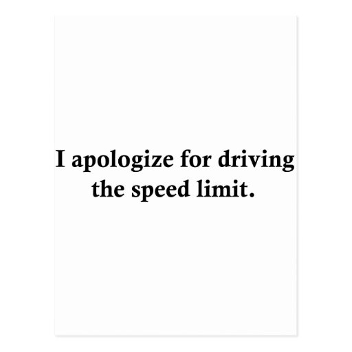 Eu desculpo-me conduzindo o limite de velocidade cartoes postais