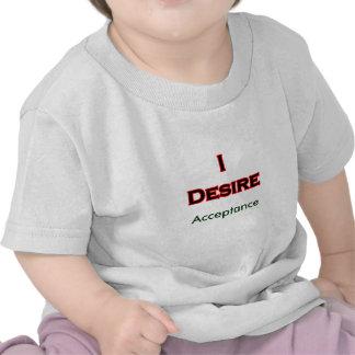 Eu desejo a aceitação tshirt
