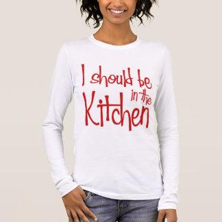Eu devo estar no hausfrau da cozinha camiseta manga longa