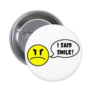 Eu disse o sorriso! bóton redondo 5.08cm