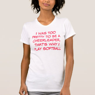 Eu era demasiado bonito ser um cheerleader, de que camiseta