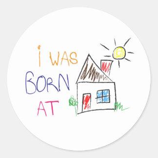 """""""Eu era em casa"""" etiqueta nascida do círculo"""