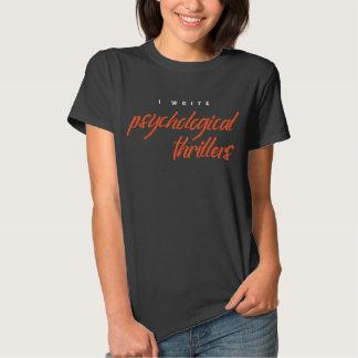 Eu escrevo filmes policiais psicológicos camiseta