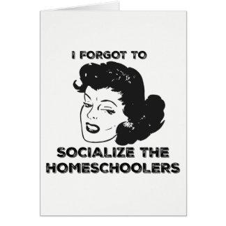Eu esqueci socializar o cartão de Homeschoolers