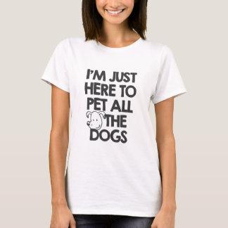 Eu estou apenas aqui pet todos os cães camiseta