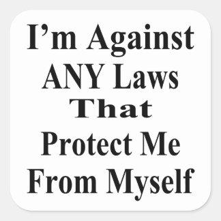 Eu estou contra TODAS AS leis que Tha me proteger Adesivo Quadrado