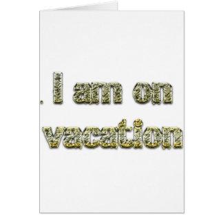 Eu estou em férias cartão comemorativo