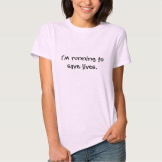 Eu estou funcionando para salvar vidas camisetas