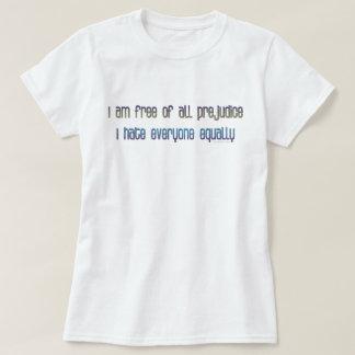 Eu estou livre de todo o preconceito camiseta