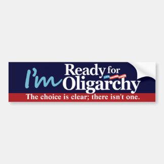 Eu estou pronto para a oligarquia adesivo para carro