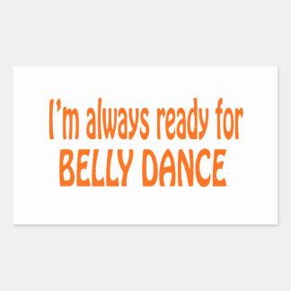 Eu estou sempre pronto para a dança do ventre adesivo retangular