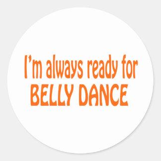 Eu estou sempre pronto para a dança do ventre adesivos em formato redondos
