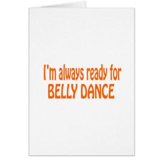 Eu estou sempre pronto para a dança do ventre cartao