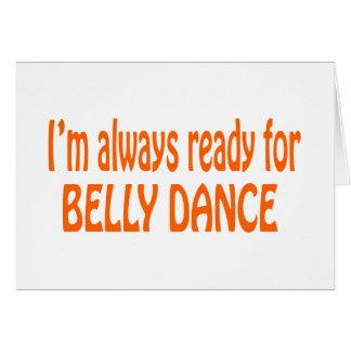 Eu estou sempre pronto para a dança do ventre cartões