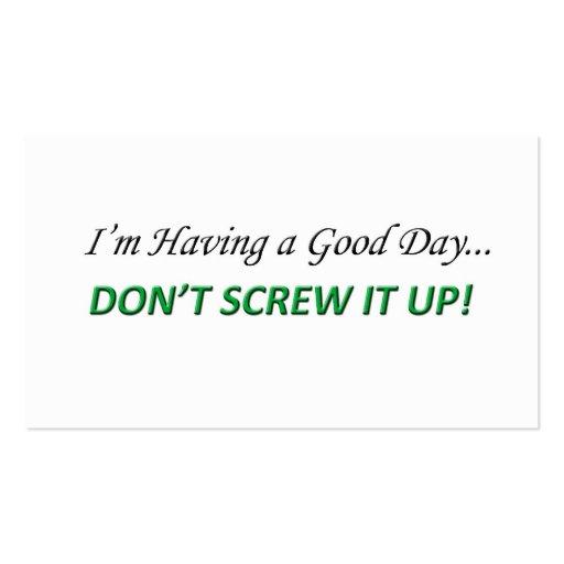 Eu estou tendo um bom dia, não o parafuso acima! cartoes de visita