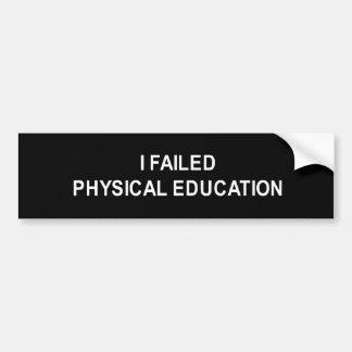 eu falhei o t-shirt da educação física adesivo para carro