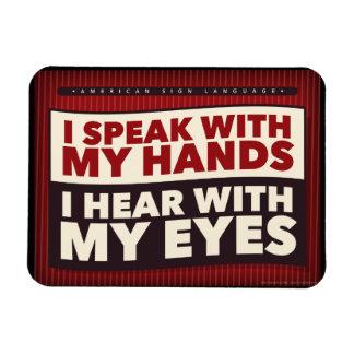 Eu falo com minhas mãos. um ímã do ASL