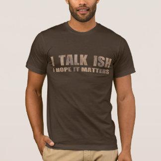 EU FALO o t-shirt de ISH Camiseta