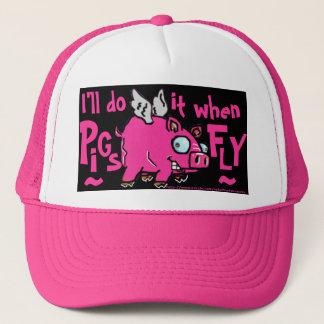 Eu farei - quando os porcos voam o boné da bola!!