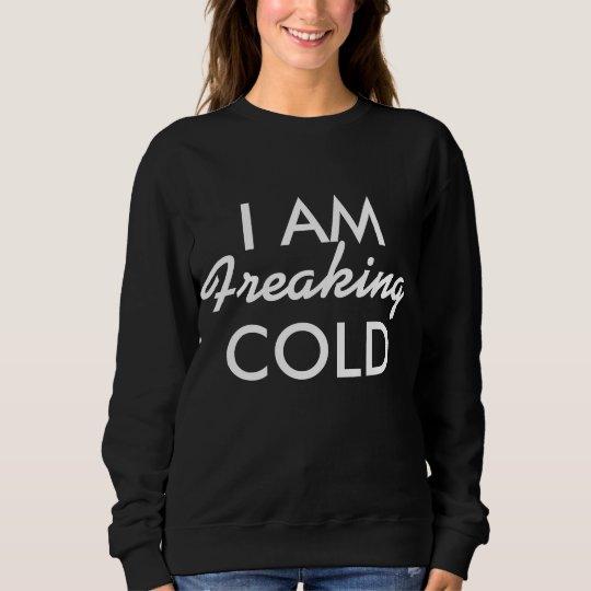 Eu Freaking o frio Moletom