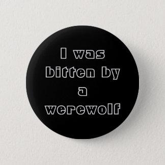 Eu fui mordido por um homem-lobo bóton redondo 5.08cm