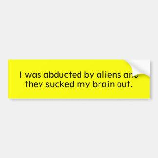 Eu fui sequestrado por aliens e sugaram meu sutiã… adesivo para carro