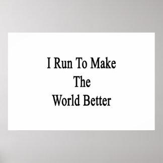 Eu funciono para fazer o mundo melhor poster