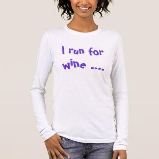 Eu funciono para o vinho…. e eu lamento-me wh… - camiseta manga longa