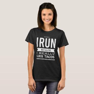 Eu funciono porque eu gosto realmente do tacos camiseta