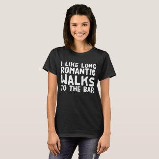 Eu gosto de caminhadas românticas longas ao bar camiseta