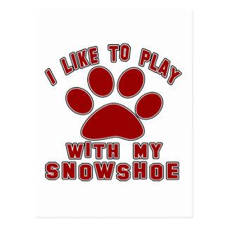 Eu gosto de jogar com meu Snowshoe. Cartão Postal