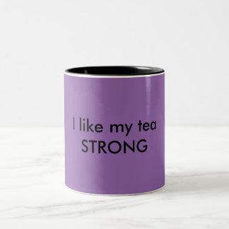 Eu gosto de minha caneca FORTE do chá