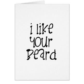 Eu gosto de sua barba cartão comemorativo