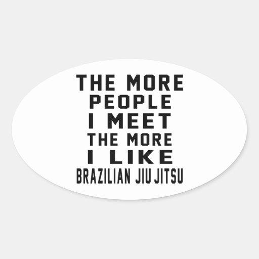 Eu gosto mais do brasileiro Jiu-Jitsu Adesivos Oval